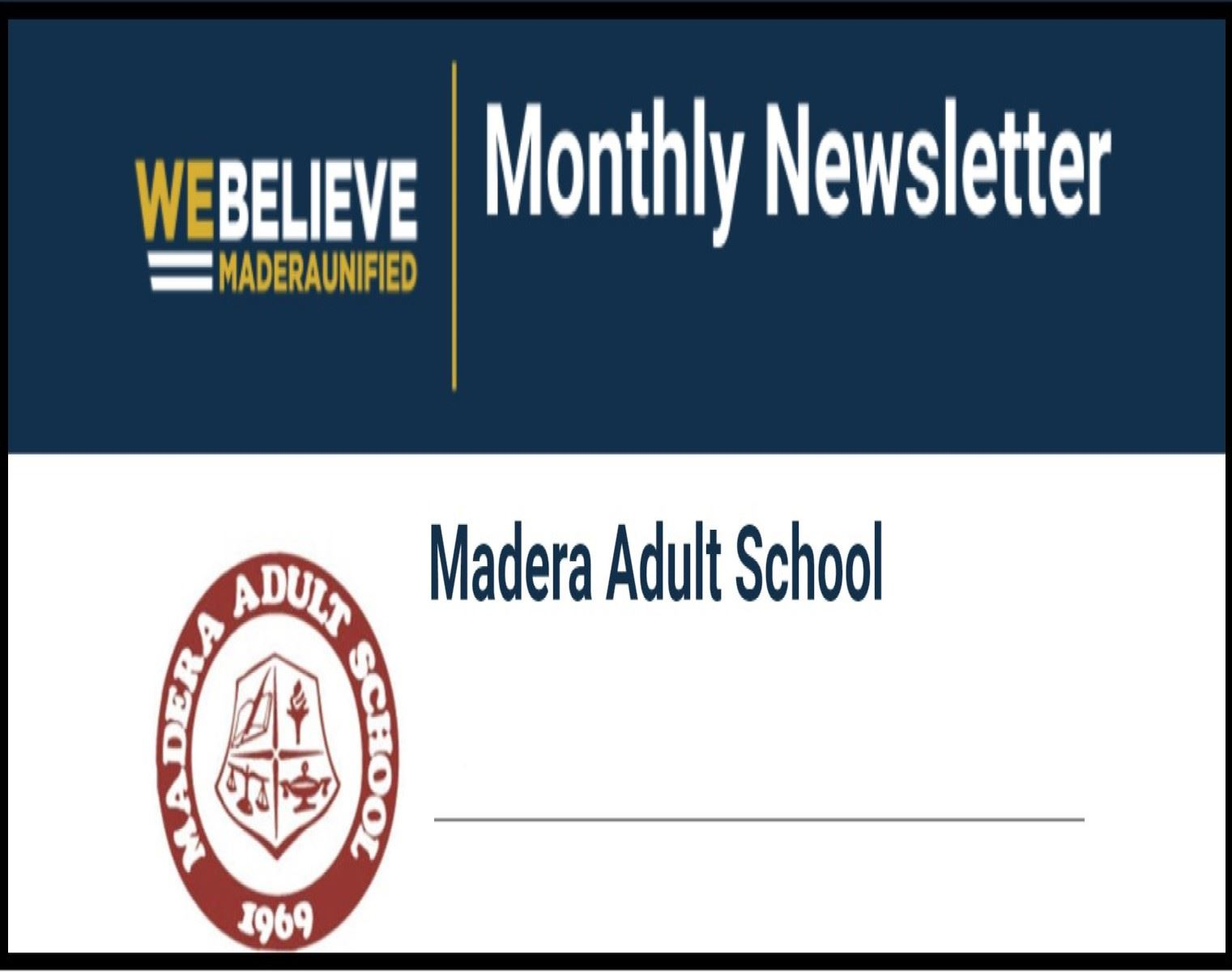 "<h1><span style=""font-family: 'Times New Roman', serif; color: black; font-size: x-large;"">Madera Adult School Monthly Newsletter<H1>"